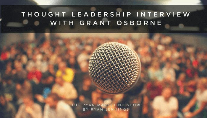A MARKETING INTERVIEW WITH GRANT OSBORNE: 15 KEY INSIGHTS